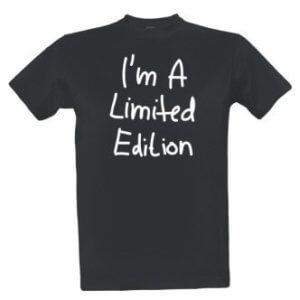 Tričko s nápisem I'm a limited edition