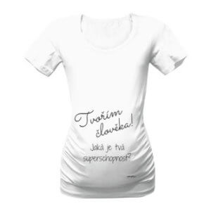 Tričko pro těhotné s potiskem Tvořím člověka
