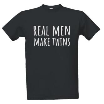 Tričko s potiskem pro tatínky Real men make twins