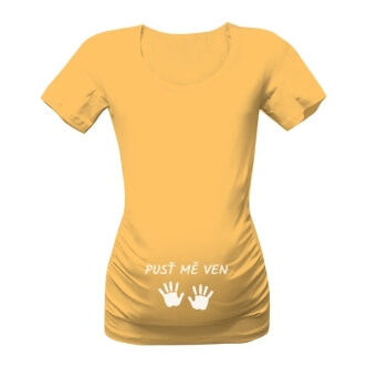 Těhotenské tričko s potiskem Pusť mě ven