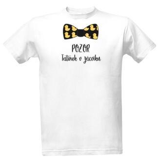 Tričko s potiskem Pozor tatínek v zácviku