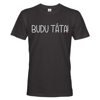Pánské tričko s potiskem Budu táta
