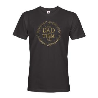 Tričko s potiskem One Dad to Rule Them All